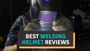 Best welding helmet reviews