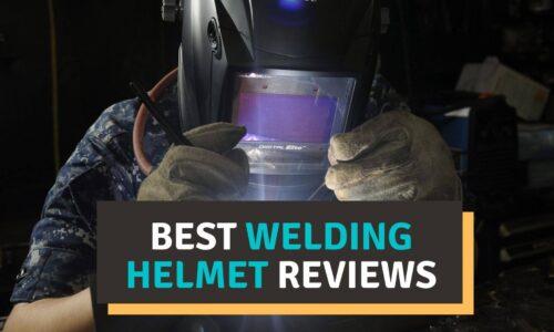 10 Best Welding Helmet Reviews 2021 – Our Top Picks