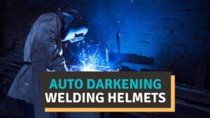 Best auto darkening welding helmets
