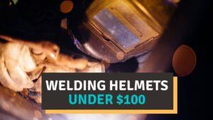 best welding helmet under 100