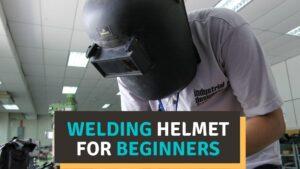 Best Welding Helmet for Beginners Reviews