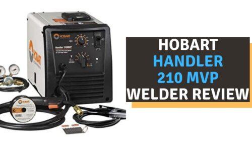 Hobart Handler 210 MVP Review 2021