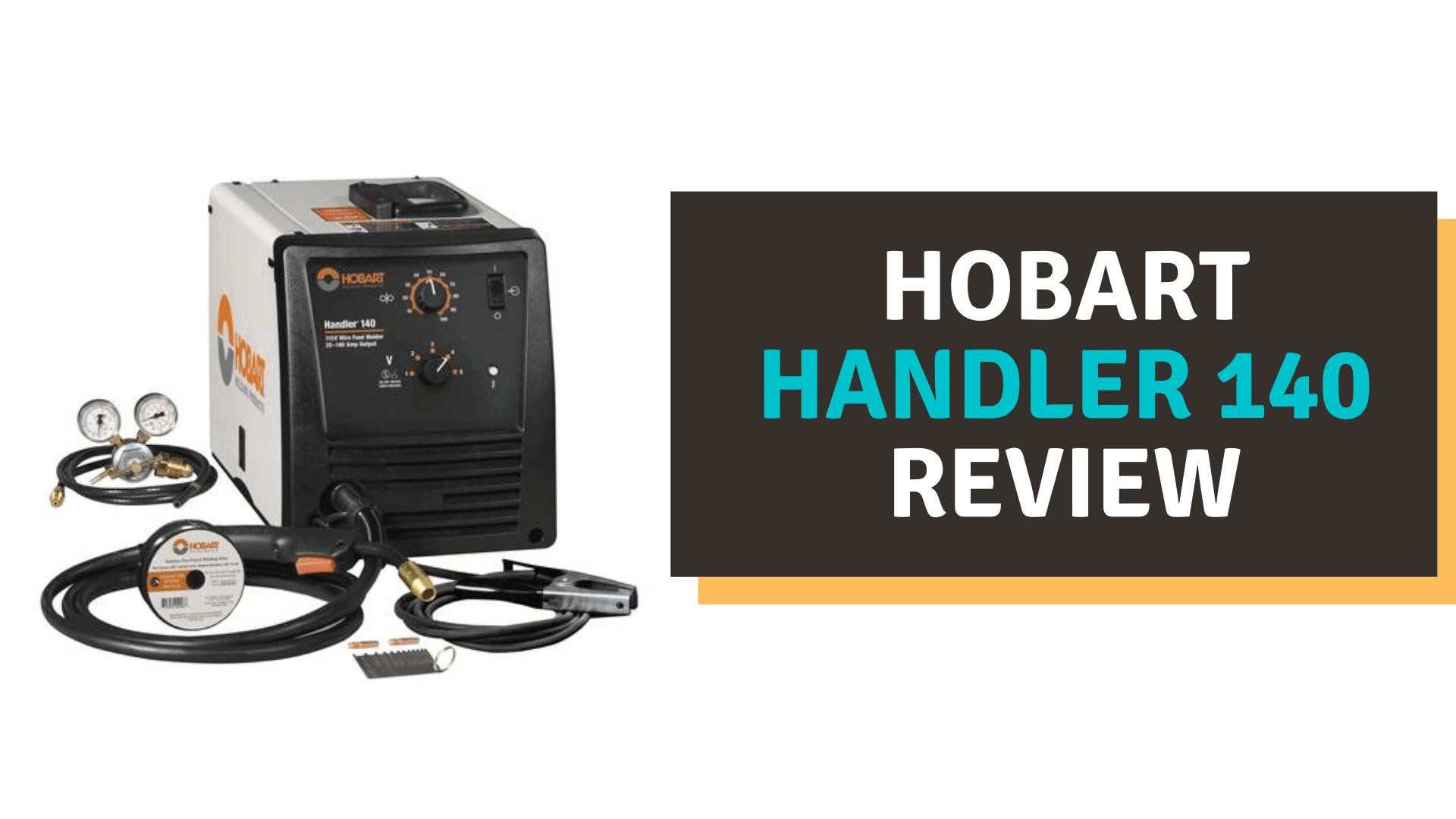 hobart handler 140 review
