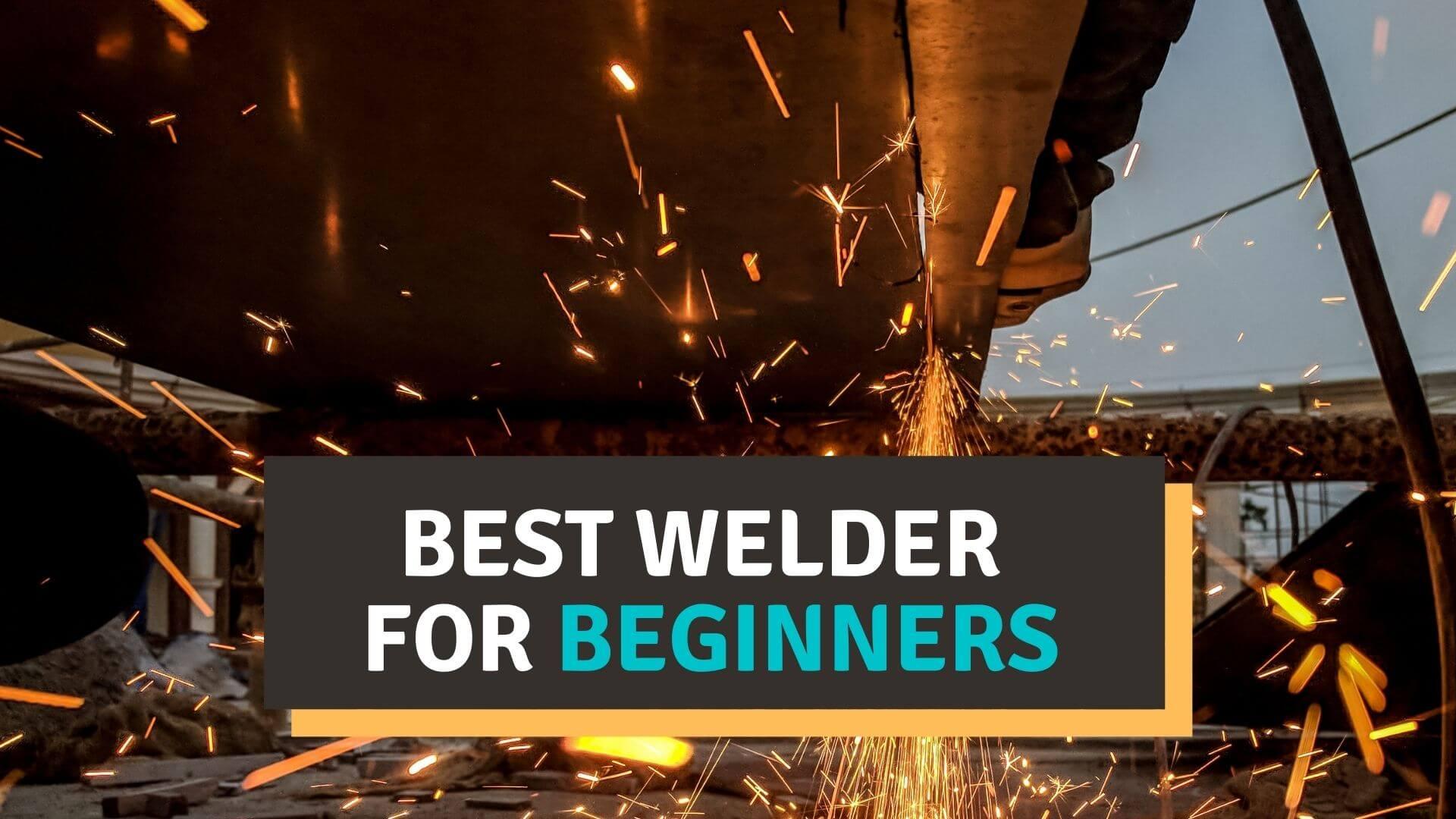 Best welder for beginner