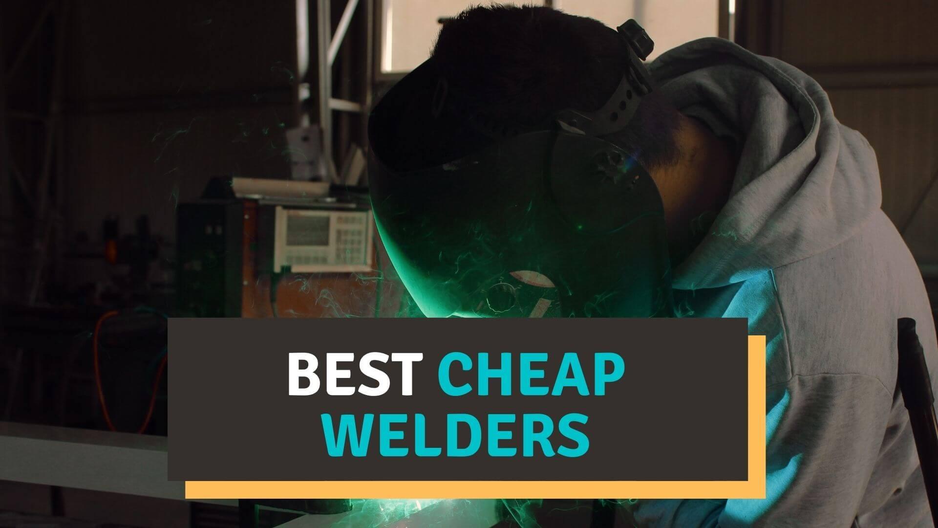 best cheap welders