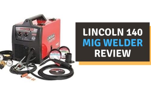 Lincoln 140 MIG Welder Review in 2021