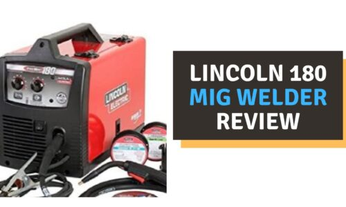 Lincoln 180 MIG Welder Review in 2021