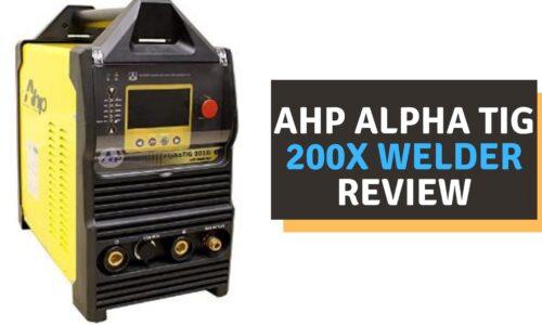 AHP AlphaTIG 200X Welder Review of 2021