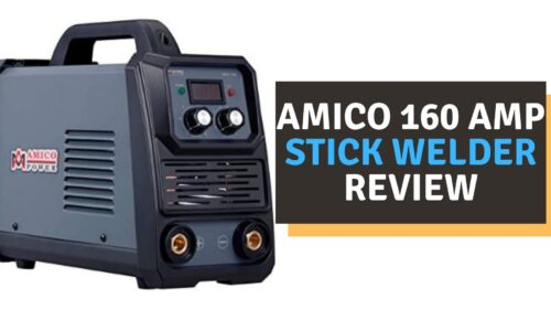 Amico 160 AMP Stick Welder Review of 2021