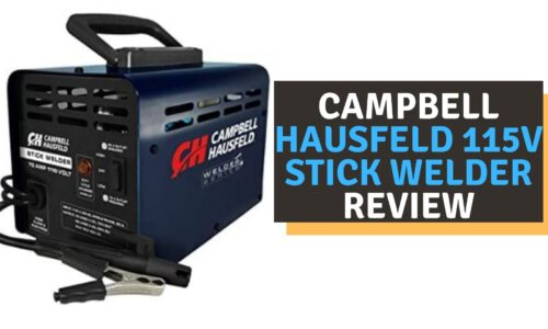 Campbell Hausfeld 115V Stick Welder Review (2021)