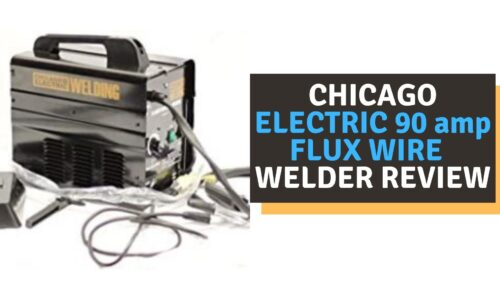 Chicago Electric 90 amp Flux Wire Welder Review of 2021