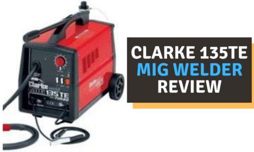 Clarke 135te MIG Welder Review (in 2021)