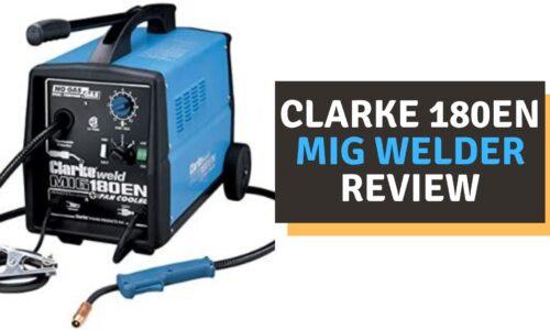 Clarke 180en MIG Welder Review (2021)