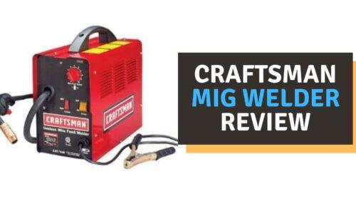 Craftsman MIG Welder Review of 2021