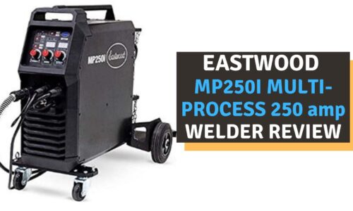 Eastwood MP250I Multi-Process 250 amp Welder Review