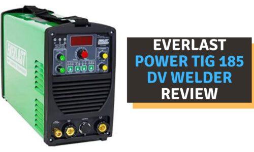 Everlast PowerTIG 185 DV Welder Review (2021)