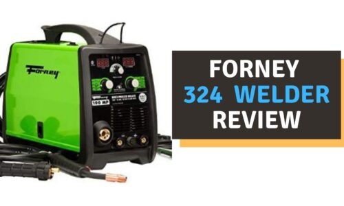 Forney 324 Welder Review of 2021 – Is it any Good?