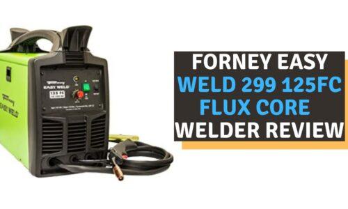Forney Easy Weld 299 125FC Flux Core Welder Review (2021)