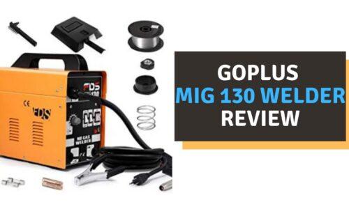 Goplus MIG 130 Welder Review (2021)