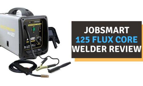 Jobsmart 125 Flux Core Welder Review(2021)