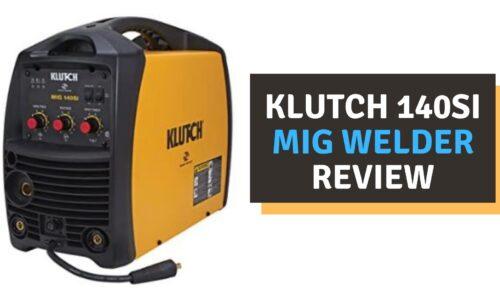 Klutch 140SI MIG Welder Review (2021)