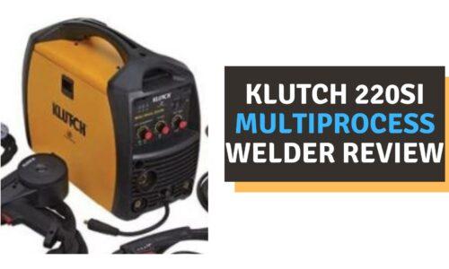 Klutch 220si Multiprocess Welder Review (2021)