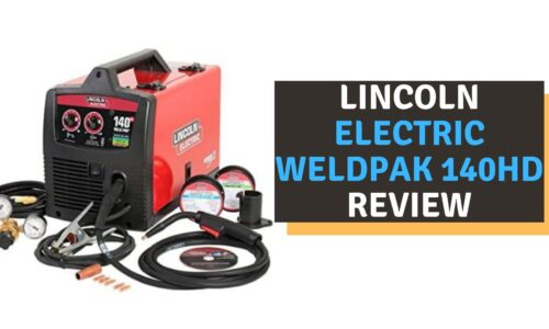 Lincoln Electric Weldpak 140 HD Review (2021)