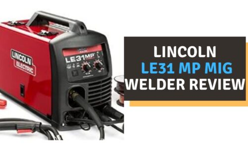 Lincoln LE31 MP MIG Welder Review